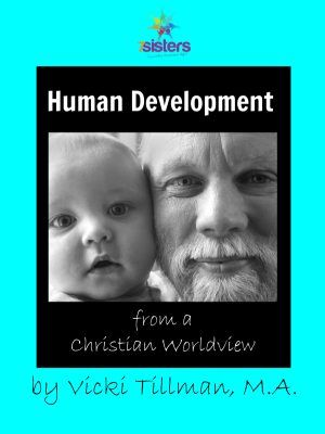 Homeschool Electives for High School - Human Development, the ways people grow and change from womb to old age. No-busywork ebook curriculum.