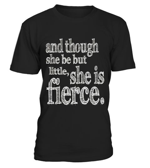 """# She is Fierce Shakespeare Quote T-Shirt .  Special Offer, not available in shops      Comes in a variety of styles and colours      Buy yours now before it is too late!      Secured payment via Visa / Mastercard / Amex / PayPal      How to place an order            Choose the model from the drop-down menu      Click on """"Buy it now""""      Choose the size and the quantity      Add your delivery address and bank details      And that's it!      Tags: This is the perfect t-shirt for any…"""