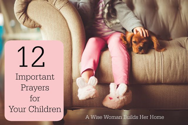 A Wise Woman Builds Her Home: 12 Important Prayers For Our Children