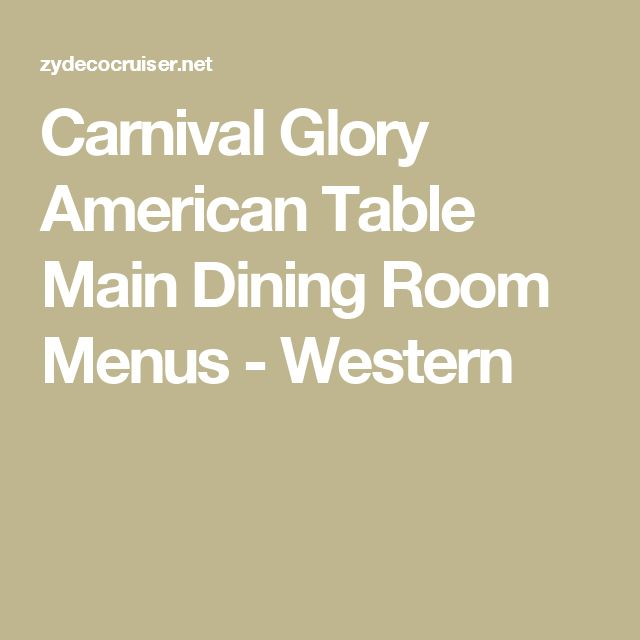 Carnival Glory American Table Main Dining Room Menus - Western