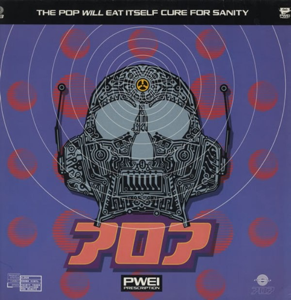 Pop Will Eat Itself - Cure for Sanity (1990)