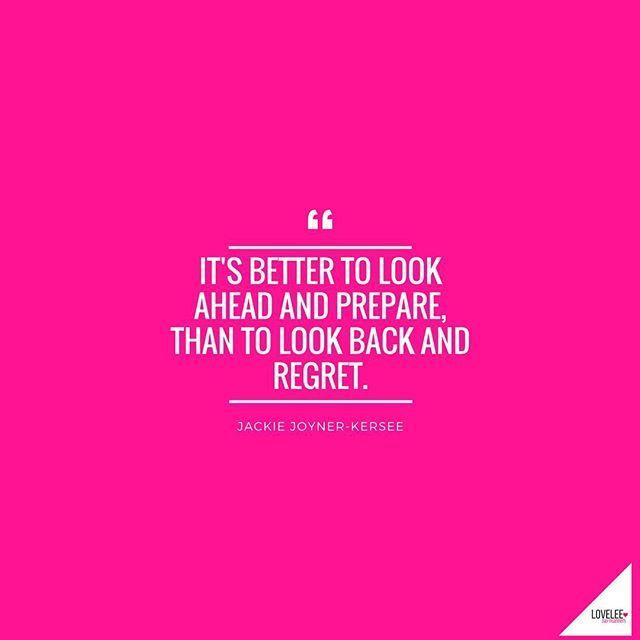 """""""It's better to look ahead and prepare, than to look back and regret."""" ― Jackie Joyner-Kersee  #Regram via @loveleedayplan"""