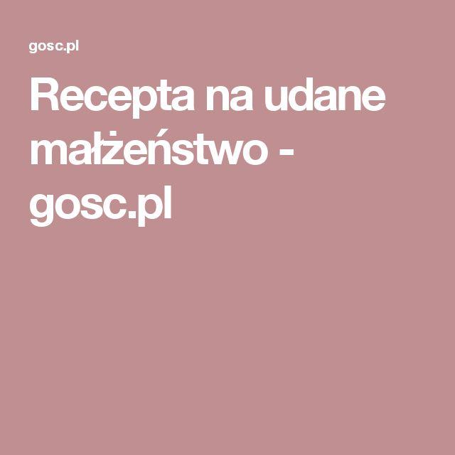 Recepta na udane małżeństwo - gosc.pl