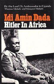 "Hitler in Africa | ... image of ""Idi Amin Dada: Hitler in Africa"" by Thomas Patrick Melady"