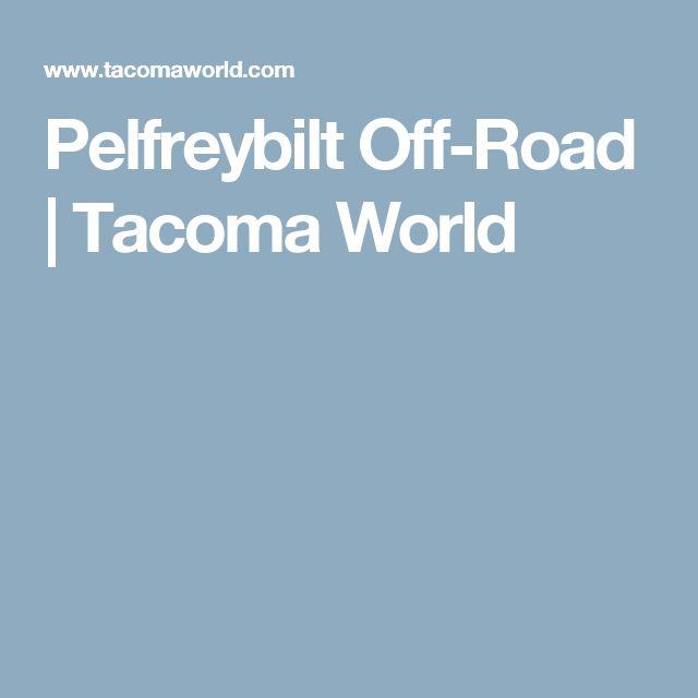 Pelfreybilt Off-Road | Tacoma World