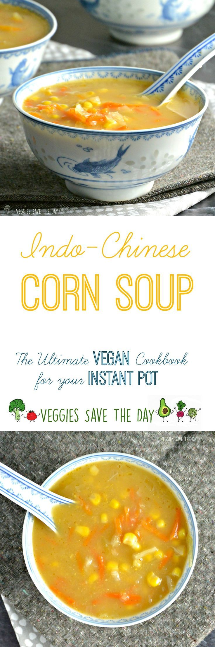 Indo Chinese Corn Soup from The Ultimate Vegan Cookbook for Your Instant Pot by Kathy Hester | https://lomejordelaweb.es/