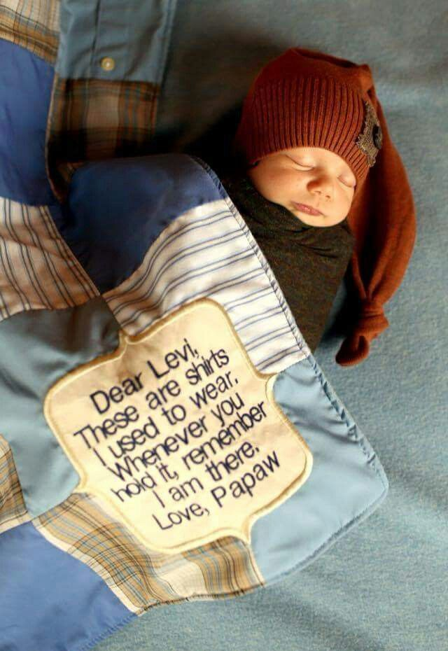 Baby DIY blanket idea. Made from grandfather's old shirts with embroidered message
