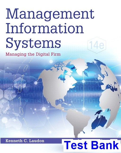 Management Information Systems Managing the Digital Firm 14th Edition Laudon Test Bank - Test bank, Solutions manual, exam bank, quiz bank, answer key for textbook download instantly!