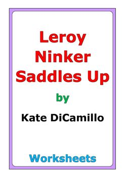 """45 pages of worksheets for the story """"Leroy Ninker Saddles Up"""" by Kate DiCamillo"""