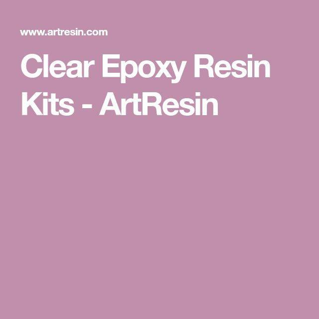 Clear Epoxy Resin Kits - ArtResin