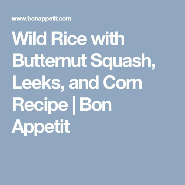 Wild Rice with Butternut Squash, Leeks, and Corn Recipe | Bon Appetit