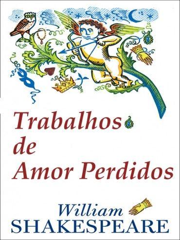 Download Trabalhos De Amor Perdidos - William Shakespeare em ePUB mobi e PDF