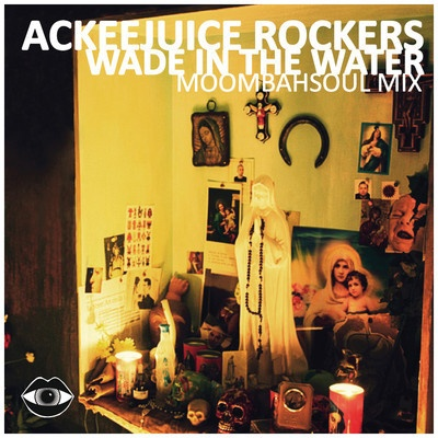 Ackeejuice Rockers - Wade In The Water (Moombahsoul Mix) [http://soundcloud.com/ackeejuice/ackeejuice-rockers-wade-in-the]