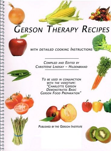 Gerson Therapy Recipes with Detailed Cooking Instructions: Christeene Lindsay-Hildenbrand: Amazon.com: Books