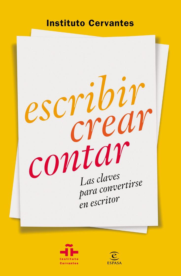 Escribir crear contar, de Mateo Coronado - Editorial: Espasa - Signatura: 808 COR esc - Código de barras: 3323147