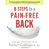 8 Steps to a Pain-Free Back: Natural Posture Solutions for Pain in the Back, Neck, Shoulder, Hip, Knee, and Foot (Paperback)By Esther Gokhale