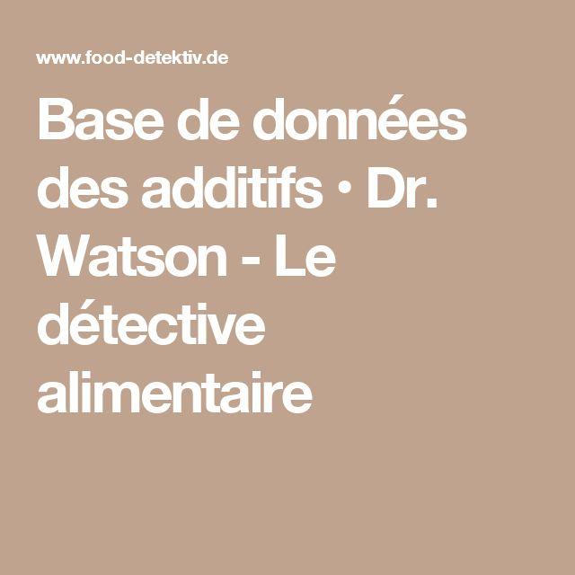 Base de données des additifs • Dr. Watson - Le détective alimentaire