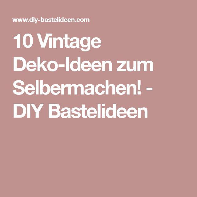 10 Vintage Deko-Ideen zum Selbermachen! - DIY Bastelideen