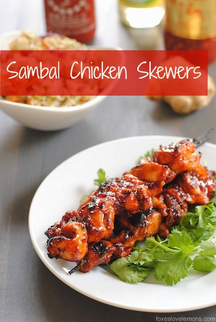 Sambal Chicken Skewers - seriously spicy, but balanced with sweetness. Addictive!!! | foxeslovelemons.com