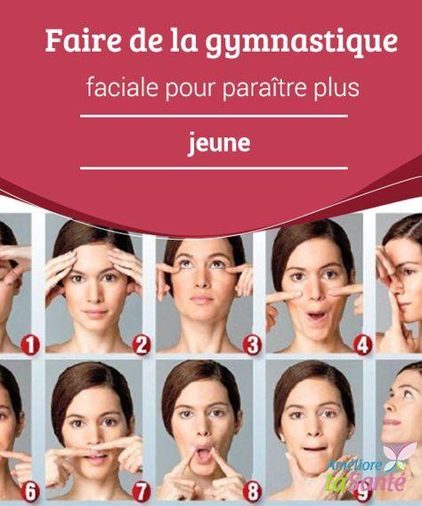 Faire de la #gymnastique faciale pour paraître plus jeune   La #peau de notre #visage a besoin d'une série de soins et de #traitements pour conserver sa jeunesse et sa beauté pendant plus #longtemps.