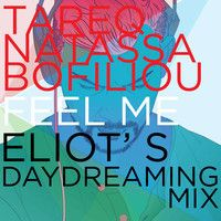 Tareq feat. Natassa Bofiliou - Feel Me (ELIOT' s  Daydreaming Mix)[REMASTERED] by ELIOT on SoundCloud