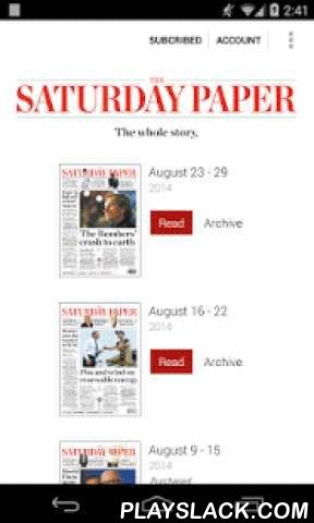 The Saturday Paper  Android App - playslack.com ,  The Saturday Paper is a quality weekly newspaper, dedicated to narrative journalism. It offers the biggest names and best writing in news, culture, and analysis, with a particular focus on Australia.FREE TRIALEnjoy a free month of access to The Saturday Paper.Subscribe for one year to activate your free trial. Your subscription will begin at the end of the trial period and you will be billed $84.99. The free trial is not available on the…