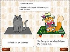 Wonderful words, creative stories: pets (3-4). Students add adjectives and adverbs to simple sentences and receive immediate visual feedback on their choices. Students use the new words they have learnt and the skills they have developed to create their own imaginative sentences.