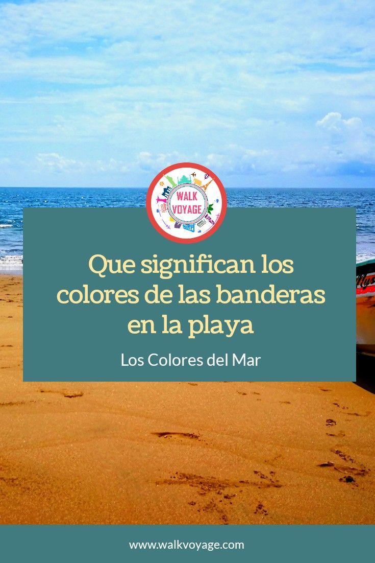 Que Significan Los Colores De Las Banderas En Las Playas Viaje A La Playa Playa Playas Del Mundo