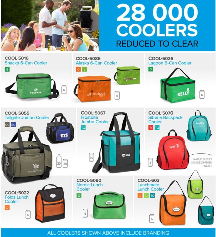 COOL-5016	Snacka 6-Can Cooler	G COOL-5022	Foldz Lunch Cooler	O COOL-5026	Lagoon 6-Can Cooler	G COOL-5055	Tailgate Jumbo Cooler	BU & OL COOL-5067	Frostbite Jumbo Cooler	TQ COOL-5070	Siberia Backpack Cooler	R & TQ COOL-5085	Alaska 6-Can Cooler	L & O COOL-5090	Nordic Lunch Cooler	G COOL-603	Lunchmate Lunch Cooler	L, O & TQ We have 28 000 coolers that have been reduced to clear at crazy prices!  As an added bonus, each of the coolers shown above include branding.  Stock is limited so place your…