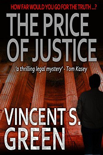 """The Price of Justice.  Where do you turn when there's no one left to trust…?  """"Just about perfect… must reading for fans of courtroom drama"""" – Kirkus Reviews"""