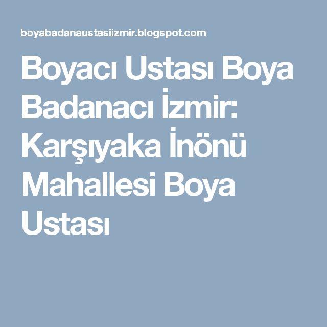 Boyacı Ustası Boya Badanacı İzmir: Karşıyaka İnönü Mahallesi Boya Ustası