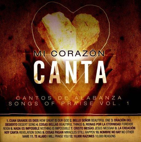 Mi Corazón Canta: Cantos de Alabanza (Songs of Praise), Vol. 1 [CD]