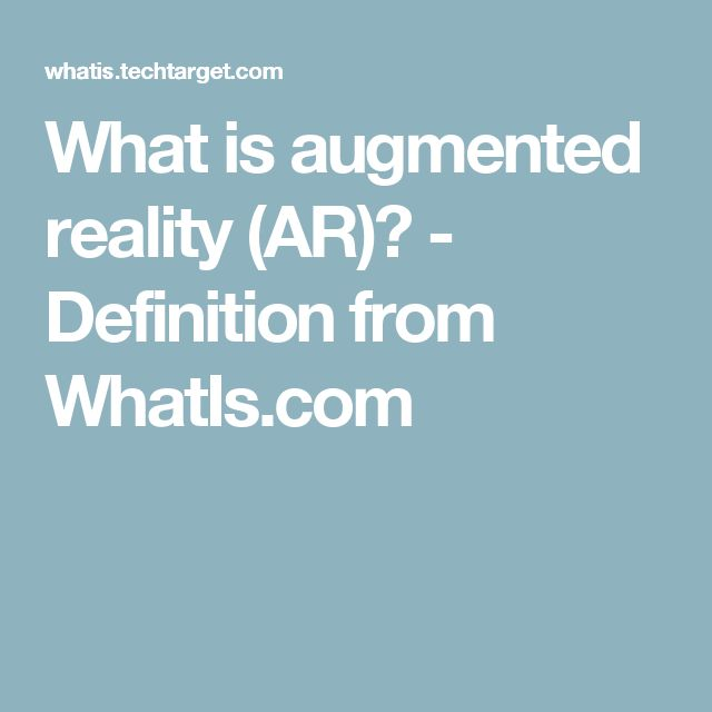 What is augmented reality (AR)? - Definition from WhatIs.com
