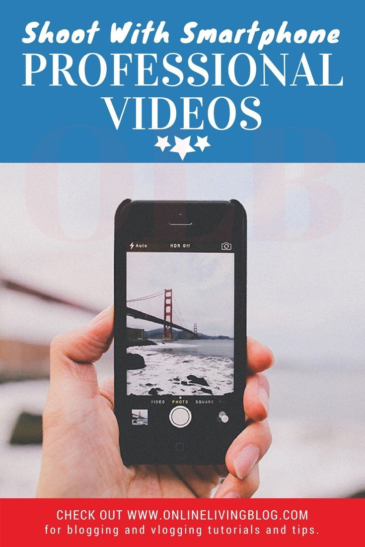 How to Use Your Smartphone to Shoot Professional Looking Videos for Your Website