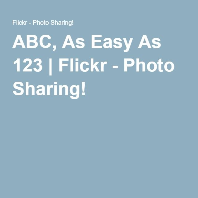 ABC, As Easy As 123 | Flickr - Photo Sharing!