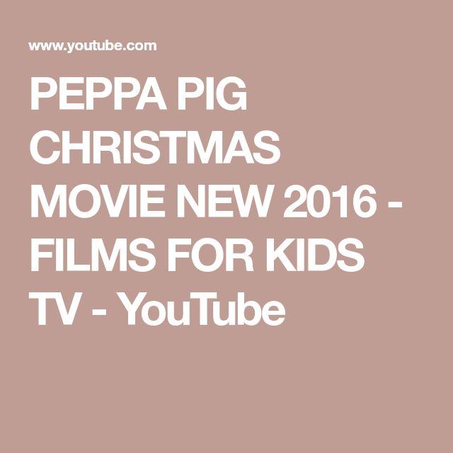 PEPPA PIG CHRISTMAS MOVIE NEW 2016 - FILMS FOR KIDS TV - YouTube