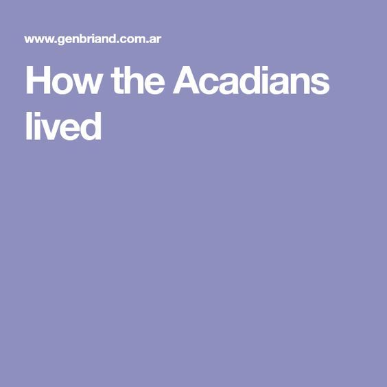How the Acadians lived