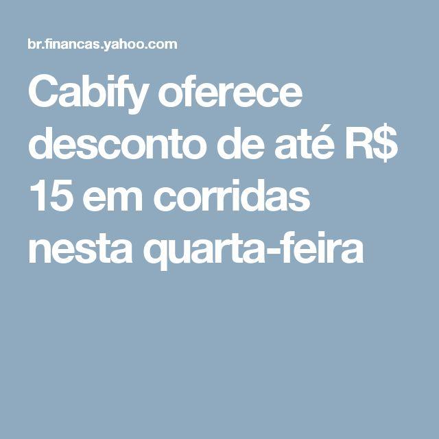 Cabify oferece desconto de até R$ 15 em corridas nesta quarta-feira