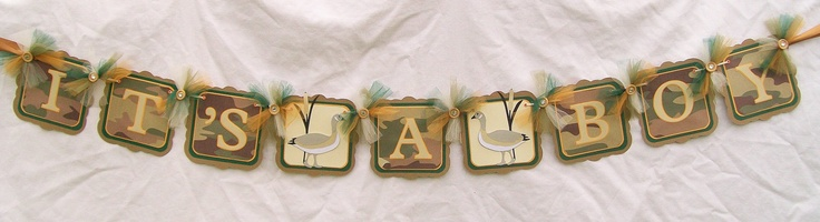 Camouflage baby shower banner, its a boy, camo, geese, - READY TO SHIP. $30.00, via Etsy.