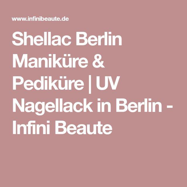 Shellac Berlin Maniküre & Pediküre | UV Nagellack in Berlin - Infini Beaute