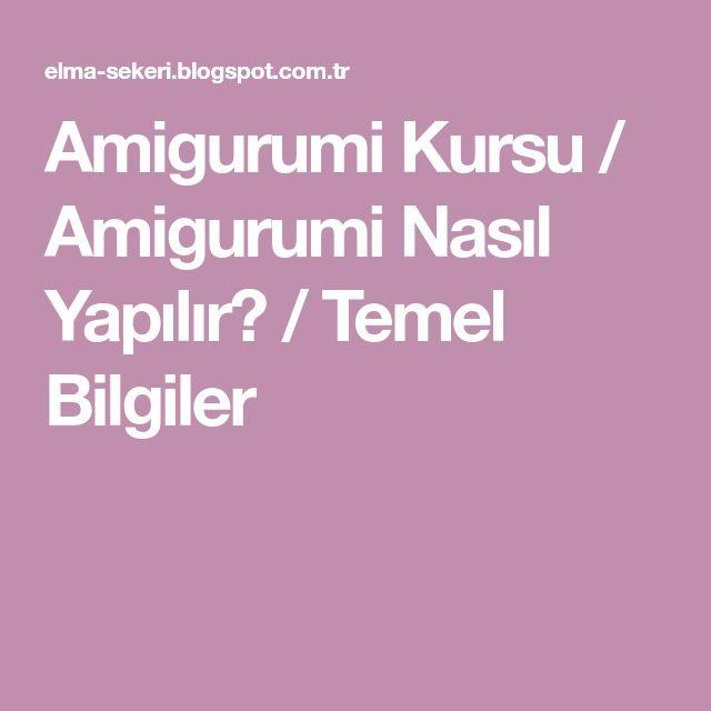 Amigurumi Kursu / Amigurumi Nasıl Yapılır? / Temel Bilgiler