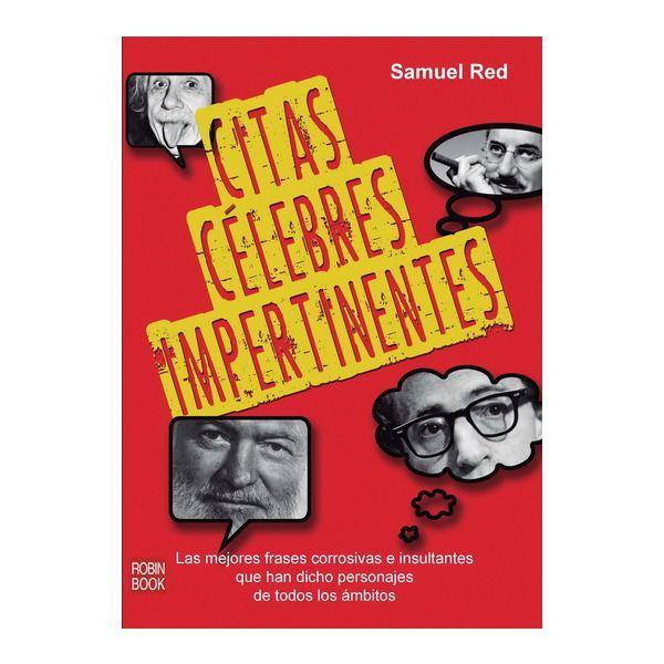 #Pasatiempos  CITAS CÉLEBRES IMPERTINENTES   #Robinbook