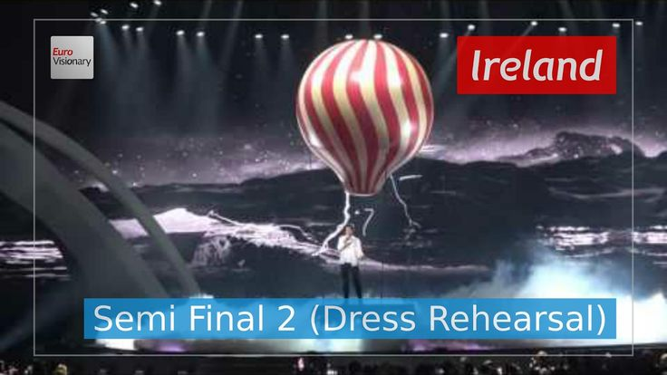 Ireland Eurovision 2017 - Dying to Try (Semi Final 2 Dress Rehearsal, Li...