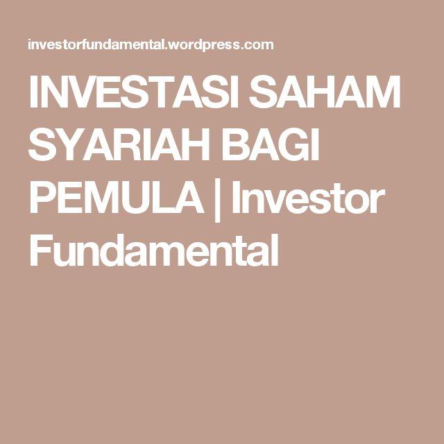 INVESTASI SAHAM SYARIAH BAGI PEMULA   Investor Fundamental