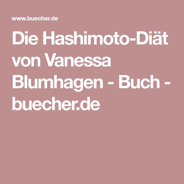 Die Hashimoto-Diät von Vanessa Blumhagen - Buch - buecher.de