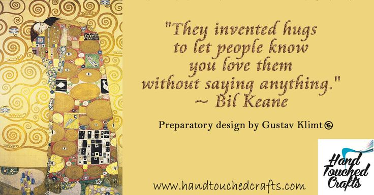 """Inspirational Paintings About Love - http://www.amazon.com/dp/B011I5JD3K  """"They invented hugs to let people know you love them without saying anything."""" ~ Bil Keane Preparatory design by Gustav Klimt  #ArtSupplies #Paintbrushes #Quotes #Valentine's"""