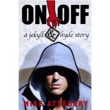 On/Off - A Jekyll and Hyde Story (Kindle Edition)By Mike Attebery