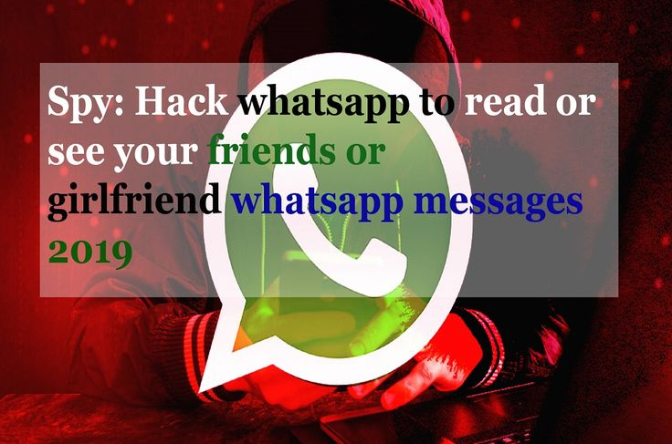 How to read your friends or girlfriend whatsapp messages