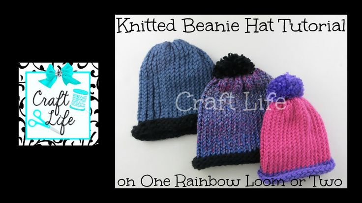 Craft Life Knitted Beanie Hat Tutorial on One Rainbow Loom or Two or a Knitting Loom