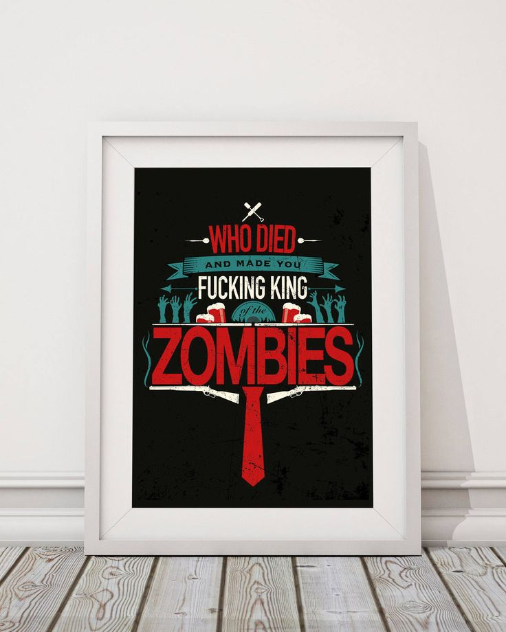 Shaun of the Dead - Who Died and made you king of the Zombies Quote Minimal Style Poster Print by Propacushty on Etsy